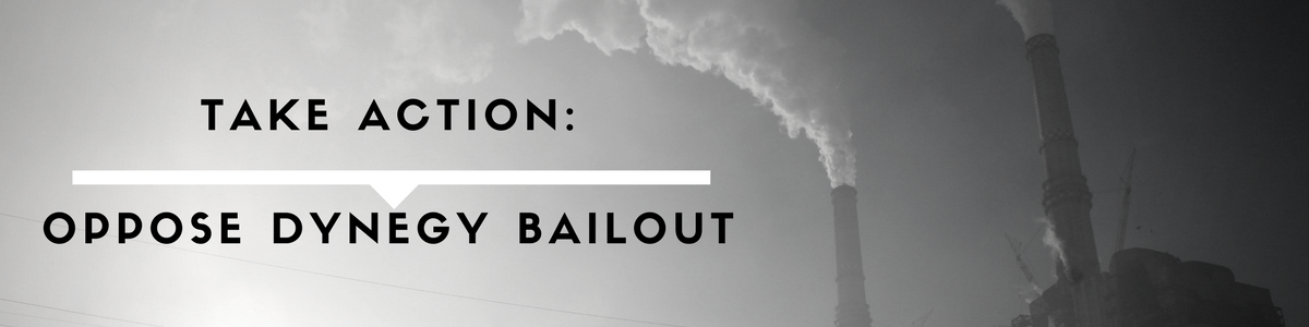 Oppose Dynegy Bailout
